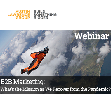 On-demand B2B Marketing Webinar: What's the Mission as We Recover from the Pandemic?